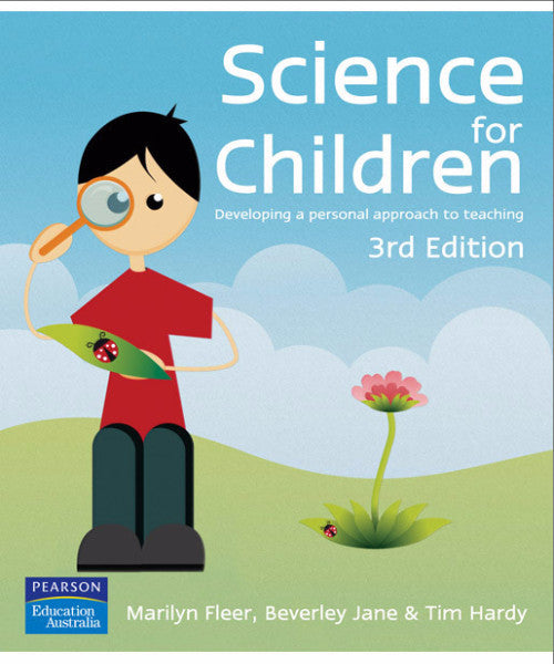 SCIENCE FOR CHILDREN: DEVELOPING A PERSONAL APPROACH TO TEACHING - Charles Darwin University Bookshop