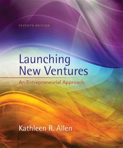 LAUNCHING NEW VENTURES : AN ENTREPRENEURIAL APPROACH