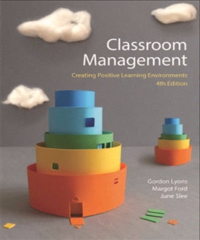 CLASSROOM MANAGEMENT CREATING POSITIVE LEARNING ENVIRONMENT - Charles Darwin University Bookshop