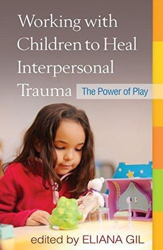 WORKING WITH CHILDREN TO HEAL INTERPERSONAL TRAUMA - Charles Darwin University Bookshop