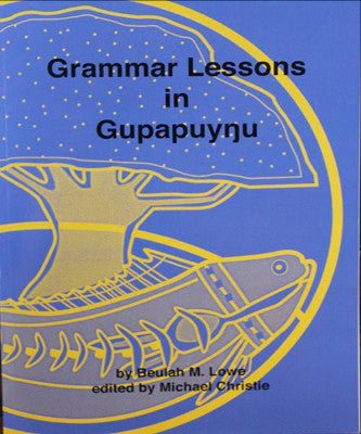 GRAMMAR LESSONS IN GUPAPUYNU - Charles Darwin University Bookshop