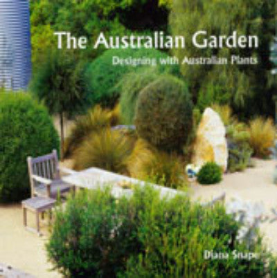 THE AUSTRALIAN GARDEN: DESIGNING WITH AUSTRALIAN PLANTS - Charles Darwin University Bookshop