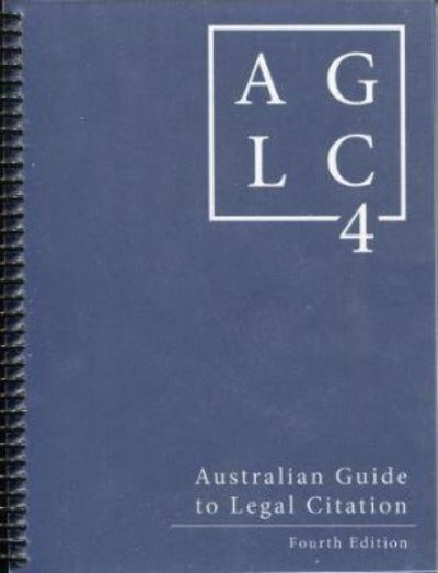 AUSTRALIAN GUIDE TO LEGAL CITATION 4TH EDITION