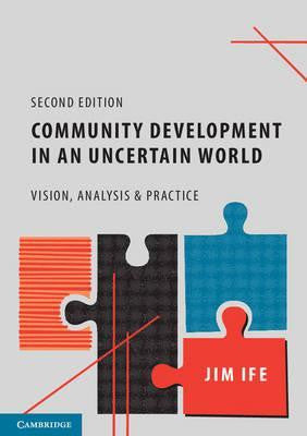 COMMUNITY DEVELOPMENT IN AN UNCERTAIN WORLD: VISION, ANALYSIS AND PRACTICE - Charles Darwin University Bookshop