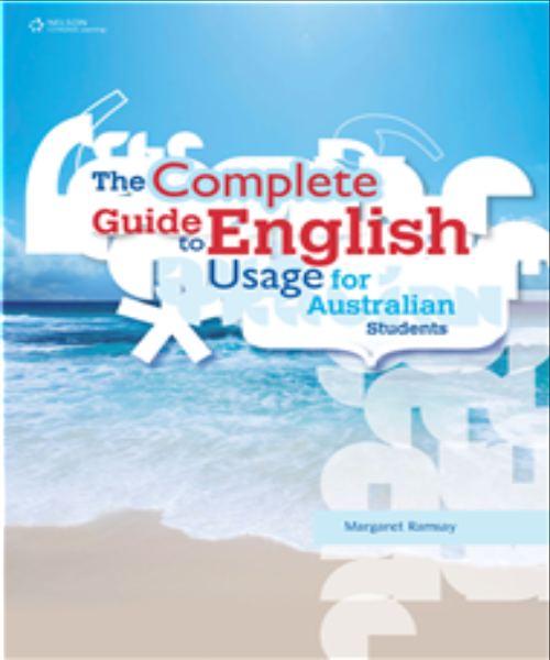 THE COMPLETE GUIDE TO ENGLISH USAGE FOR AUSTRALIAN STUDENTS - Charles Darwin University Bookshop