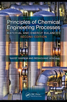 PRINCIPLES OF CHEMICAL ENGINEERING PROCESSES: MATERIAL AND ENERGY BALANCES - Charles Darwin University Bookshop