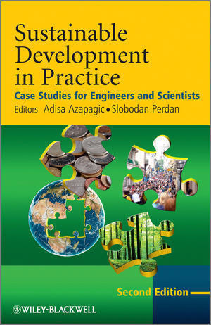 SUSTAINABLE DEVELOPMENT IN PRACTICE CASE STUDIES FOR ENGINEERS & SCIENTISTS - Charles Darwin University Bookshop