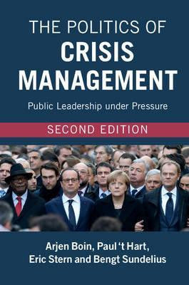 THE POLITICS OF CRISIS MANAGEMENT: PUBLIC LEADERSHIP UNDER PRESSURE - Charles Darwin University Bookshop