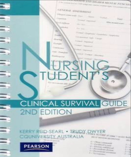 NURSING STUDENT'S CLINICAL SURVIVAL GUIDE - Charles Darwin University Bookshop