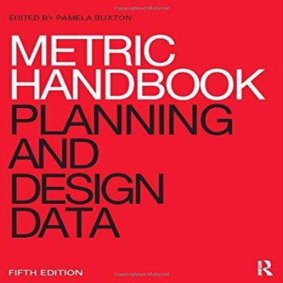 METRIC HANDBOOK: PLANNING AND DESIGN DATA - Charles Darwin University Bookshop