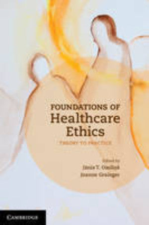 FOUNDATIONS OF HEALTHCARE ETHICS: THEORY TO PRACTICE - Charles Darwin University Bookshop