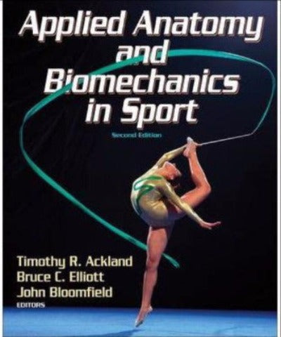 APPLIED ANATOMY & BIOMECHANICS IN SPORT - Charles Darwin University Bookshop