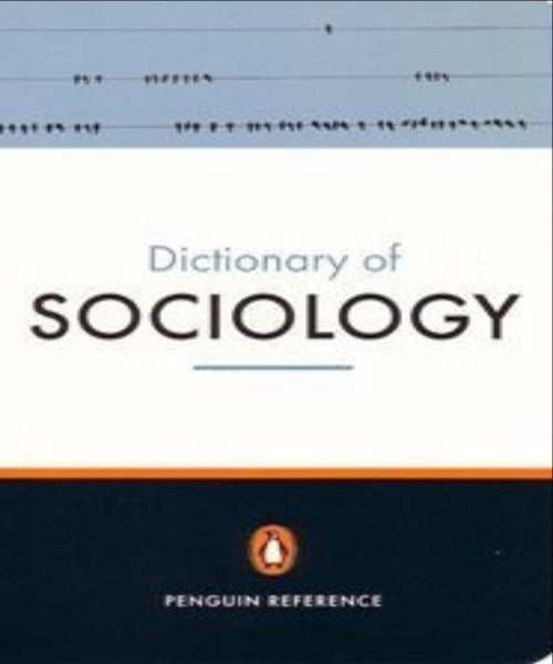 THE PENGUIN DICTIONARY OF SOCIOLOGY - Charles Darwin University Bookshop