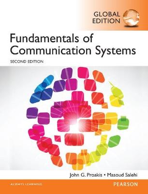 FUNDAMENTALS OF COMMUNICATION SYSTEMS, GLOBAL EDITION (2E)