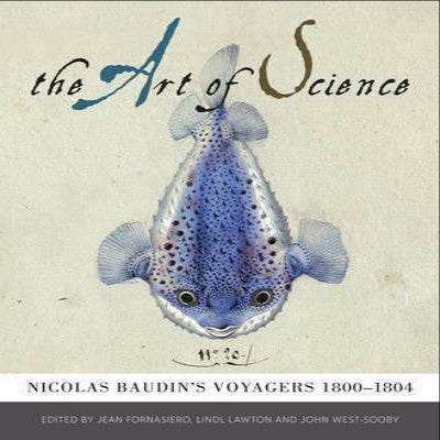 THE ART OF SCIENCE: NICOLAS BAUDIN'S VOYAGERS 1800-1804