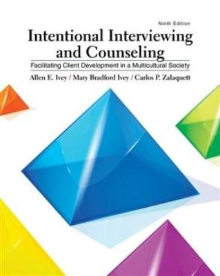 INTENTIONAL INTERVIEWING AND COUNSELING: FACILITATING CLIENT DEVELOPMENT IN A MUTLTICULTURAL SOCIETY - Charles Darwin University Bookshop