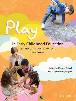 PLAY IN EARLY CHILDHOOD EDUCATION: LEARNING IN DIVERSE CONTEXTS - Charles Darwin University Bookshop
