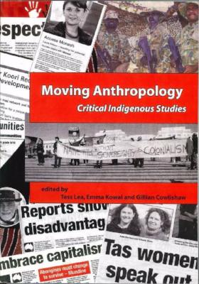 MOVING ANTHROPOLOGY CRITICAL INDIGENOUS STUDIES