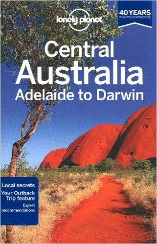 CENTRAL AUSTRALIA ADELAIDE TO DARWIN - Charles Darwin University Bookshop