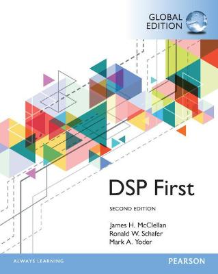 DIGITAL SIGNAL PROCESSING FIRST GLOBAL EDITION - Charles Darwin University Bookshop