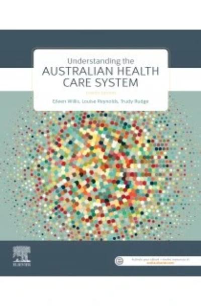 UNDERSTANDING THE AUSTRALIAN HEALTHCARE SYSTEM 4TH EDITION