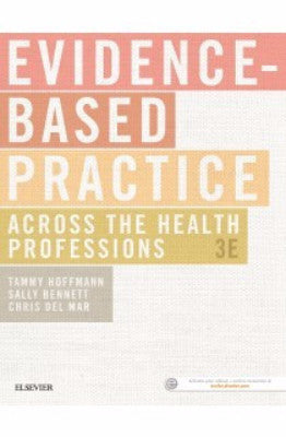 EVIDENCE BASED PRACTICE ACROSS THE HEALTH PROFESSIONS, 3RD EDITION