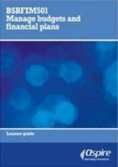 BSBFIM501 MANAGE BUDGETS AND FINANCIAL PLANS - Charles Darwin University Bookshop