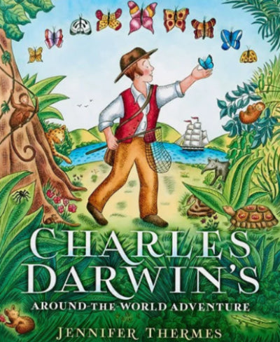 CHARLES DARWIN AROUND THE WORLD ADVENTURE