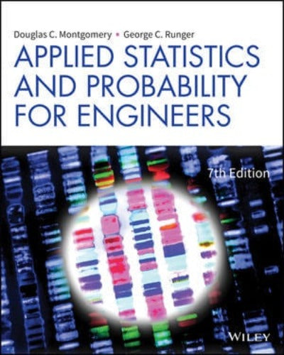 APPLIED STATISTICS AND PROBABILITY FOR ENGINEERS, 7TH EDITION