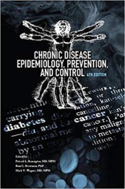 CHRONIC DISEASE EPIDEMIOLOGY, PREVENTION, AND CONTROL 4TH EDITION