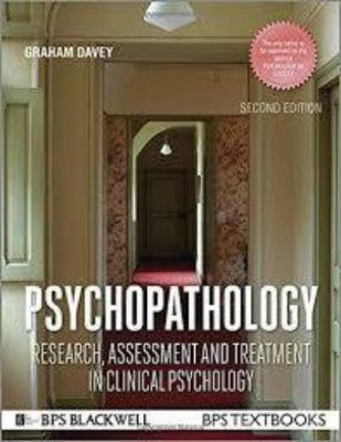 PSYCHOPATHOLOGY: RESEARCH, ASSESSMENT AND TREATMENT IN CLINICAL PSYCHOLOGY - Charles Darwin University Bookshop