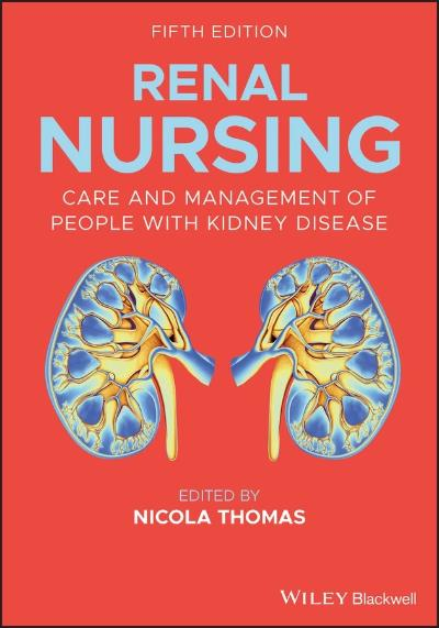 RENAL NURSING CARE AND MANAGEMENT OF PEOPLE WITH KIDNEY DISEASE