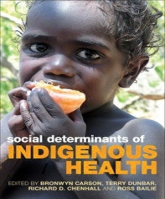 SOCIAL DETERMINANTS OF INDIGENOUS HEALTH - Charles Darwin University Bookshop