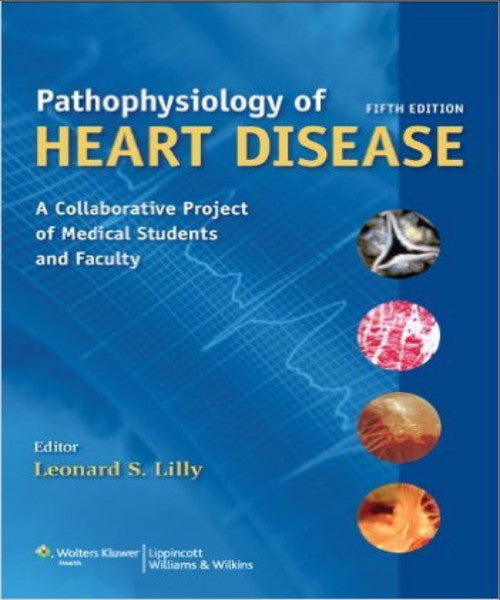 PATHOPHYSIOLOGY OF HEART DISEASE - Charles Darwin University Bookshop