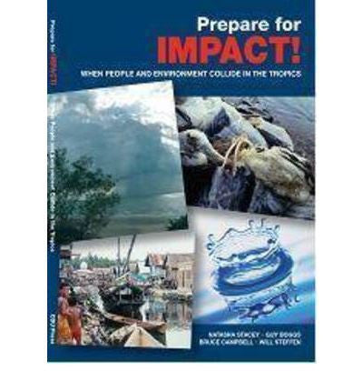 PREPARE FOR IMPACT WHEN PEOPLE & ENVIRONMENT COLLIDE IN THE TROPICS