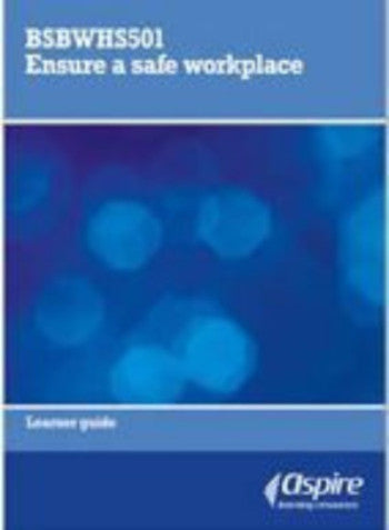 BSBWHS501 ENSURE A SAFE WORKPLACE - Charles Darwin University Bookshop