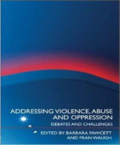 ADDRESSING VIOLENCE, ABUSE, AND OPPRESSION - Charles Darwin University Bookshop