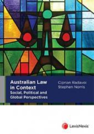 AUSTRALIAN LAW IN CONTEXT: SOCIAL, POLITICAL AND GLOBAL PERSPECTIVES