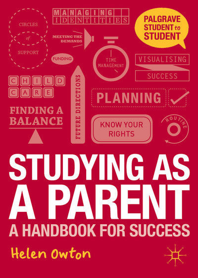 STUDYING AS A PARENT: A HANDBOOK FOR SUCCESS - Charles Darwin University Bookshop