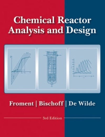 CHEMICAL REACTOR ANALYSIS AND DESIGN, 3RD EDITION