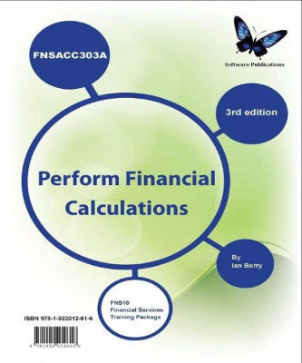 FNSACC303A PERFORM FINANCIAL CALCULATIONS - Charles Darwin University Bookshop