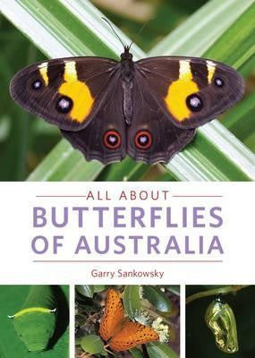 ALL ABOUT BUTTERFLIES OF AUSTRALIA - Charles Darwin University Bookshop