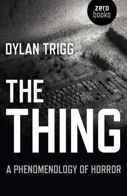 THE THING : A PHENOMENOLOGY OF HORROR