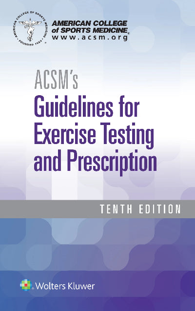 ACSM'S GUIDELINES FOR EXERCISE TESTING AND PRESCRIPTION 10E