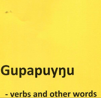 GUPAPUYNU VERBS AND OTHER WORDS - Charles Darwin University Bookshop