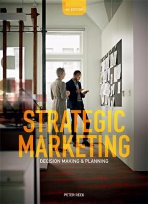 STRATEGIC MARKETING: DECISION MAKING AND PLANNING