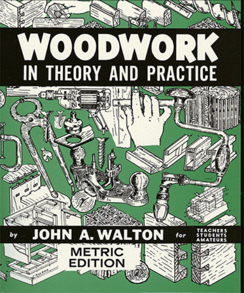 WOODWORK IN THEORY & PRACTICE METRIC EDITION - Charles Darwin University Bookshop