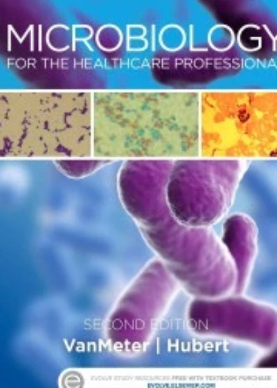 MICROBIOLOGY FOR THE HEALTHCARE PROFESSIONAL 2ND EDITION