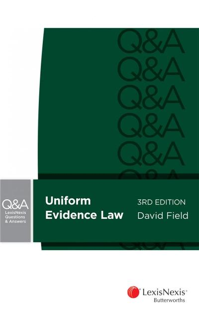 UNIFORM EVIDENCE LAW: QUESTIONS & ANSWERS