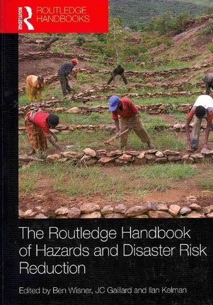 ROUTLEDGE HANDBOOK OF HAZARDS AND DISASTER RISK REDUCTION